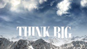 When thinking big, isn't big enough